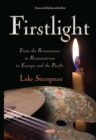 Firstlight: From the Renaissance to Romanticism in Europe and the Pacific - eBook