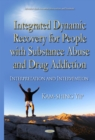 Integrated Dynamic Recovery for People with Substance Abuse and Drug Addiction : Interpretation & Intervention - Book