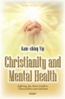 Christianity & Mental Health : Suffering, Joy, Inner Conflicts, Transcendence & Salvation - Book