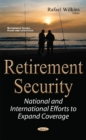 Retirement Security : National & International Efforts to Expand Coverage - Book