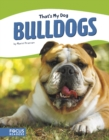 That's My Dog: Bulldogs - Book