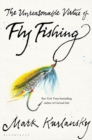 The Unreasonable Virtue of Fly Fishing - Book