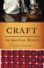 Craft : An American History - Book