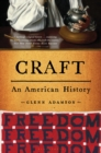 Craft : An American History - eBook