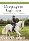 Dressage in Lightness : Speaking the Horse's Language - Book