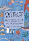 Ocean Anatomy: The Curious Parts & Pieces of the World Under the Sea - Book