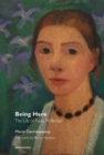 Being Here Is Everything - The Life of Paula Modersohn-Becker - Book