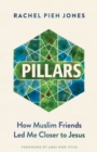 Pillars : How Muslim Friends Led Me Closer to Jesus - eBook
