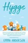 Hygge : Discover the Danish art of happiness and coziness with this Nordic concept. Learn how to enjoy the simple things, bring relaxation in your life and warmth in your relationships. - Book
