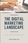 The Digital Marketing Landscape : Creating a Synergistic Consumer Experience - eBook