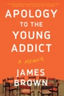 Apology to the Young Addict - eBook