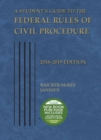 A Student's Guide to the Federal Rules of Civil Procedure, 2018-2019 - Book