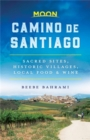 Moon Camino de Santiago (First Edition) : Sacred Sites, Historic Villages, Local Food & Wine - Book