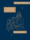 God's Truths Help Us Live : Teacher's Manual: Our Holy Faith Series - Book