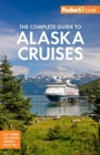Fodor's The Complete Guide to Alaska Cruises - Book