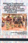 African Traditional Oral Literature and Visual Cultures as Pedagogical Tools in Diverse Classroom Contexts - Book