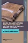 Book Conservation and Digitization : The Challenges of Dialogue and Collaboration - eBook