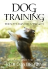 Dog Training : The Soft-Handed Approach - Book