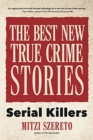 The Best New True Crime Stories : Serial Killers (True Story Crime book, Crime Gift, and for Fans of Mindhunter) - Book