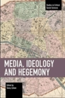 Media, Ideology and Hegemony - Book