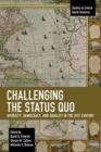 Challenging the Status Quo : Diversity, Democracy, and Equality in the 21st Century - Book