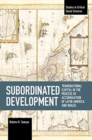 Subordinated Development : Transnational Capital in the Process of Accumulation of Latin America and Brazil - Book