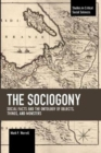The Sociogony : Social Facts and the Ontology of Objects, Things, and Monsters - Book