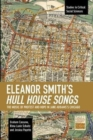 Eleanor Smith's Hull House Songs : The Music of Protest and Hope in Jane Addams's Chicago - Book