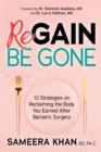 Regain Be Gone : 12 Strategies to Maintain the Body You Earned After Bariatric Surgery - Book