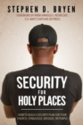 Security for Holy Places : How to Build a Security Plan for Your Church, Synagogue, Mosque, or Temple - Book
