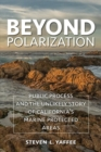 Beyond Polarization : Public Process and the Unlikely Story of California's Marine Protected Areas - Book