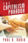 The Capitalism Paradox : How Cooperation Enables Free Market Competition - Book