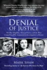 Denial of Justice : Dorothy Kilgallen, Abuse of Power, and the Most Compelling JFK Assassination Investigation in History - Book