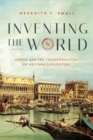 Inventing the World : Venice and the Transformation of Western Civilization - Book