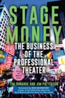 Stage Money : The Business of the Professional Theater - Book