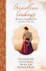Crinoline Cowboys : 4 Southern Women Head West to Crinoline Creek, Texas - eBook