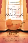 The Heart of the Midwife : 4 Historical Stories - eBook
