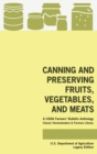 Canning And Preserving Fruits, Vegetables, And Meats (Legacy Edition) : A USDA Farmers' Bulletin Anthology Of Classic Methods And Old-Time Advice - Book