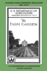 The Farm Garden (Legacy Edition) : The Classic USDA Farmers' Bulletin No. 1673 With Tips And Traditional Methods In Sustainable Gardening And Permaculture - Book