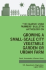 The Classic USDA Farmers' Bulletin Anthology on Growing a Small-Scale City Vegetable Garden or Urban Farm (Legacy Edition) : Original Tips and Traditional Methods in Sustainable Gardening - Book