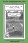 The City Home Garden (Legacy Edition) : The Classic USDA Farmers' Bulletin No. 1044 With Tips And Traditional Methods In Sustainable Gardening And Permaculture - Book