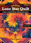 Spiral Lone Start Quilt : Strip & Paper-Pieced Medallion Quilt - Book