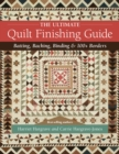 The Ultimate Quilt Finishing Guide : Batting, Backing, Binding & 100+ Borders - Book