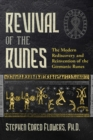 Revival of the Runes : The Modern Rediscovery and Reinvention of the Germanic Runes - eBook