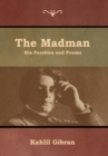 The Madman : His Parables and Poems - Book