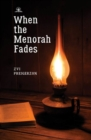 When the Menorah Fades - Book