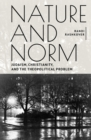 Nature and Norm : Judaism, Christianity, and the Theopolitical Problem - eBook