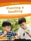 Life Skills: Planting a Seedling - Book