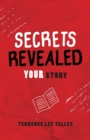 Secrets Revealed : YOUR Story - Book