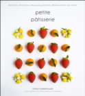 Petite PaTisserie : Bon Bons, Petits Fours, Macarons and Other Whimsical Bite-Size Treats - Book